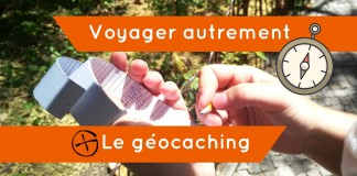 Voyager autrement : Geocaching
